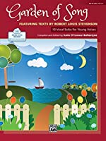 Garden of Song: 10 Vocal Solos for Young Voices Featuring Texts by Robert Louis Stevenson: Medium Voice