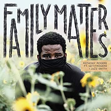 Family Matters (feat. Getitrogers & Jazz Smith)