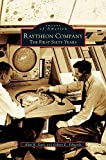 Raytheon Company: The First Sixty Years
