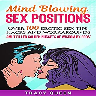 Mind Blowing Sex Positions: Over 100 Erotic Sex Tips, Hacks and Workarounds cover art