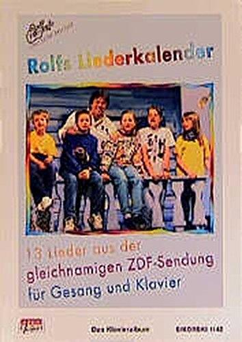 Rolfs Liederkalender: 13 Lieder für Klavier und Gesang (aus der gleichnamigen ZDF-Sendung). Ed. 1142