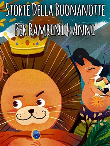 Storie Della Buonanotte Per Bambini 4 Anni: Racconti e favole, storie eroiche sul coraggio per bambini (Italian Edition)