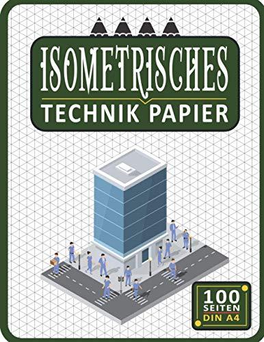 Isometrisches Zeichnen Din A4 100 Sleiten | Dreiecknetzpapier | Isometriepapier | Isometrie 3D-Zeichenblock | Isometrieblock Technik Papier: ... Millimeterpapier-Notizbuch (Ref-7)