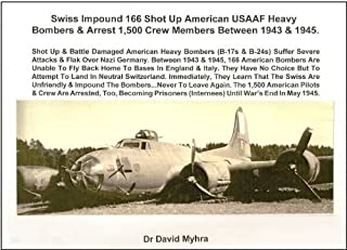 Swiss Impound 166 Shot-up American USAAF Heavy Bombers & Arrest 1,500 Crew Members Between 1943 & 1945