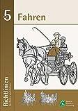 Richtlinien für Reiten und Fahren / Richtlinien für Reiten und Fahren - Band 5 - Deutsche Reiterliche Vereinigung e.V. (FN)