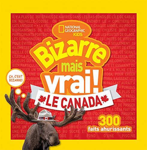 National Geographic Kids: Bizarre Mais Vrai! le Canada