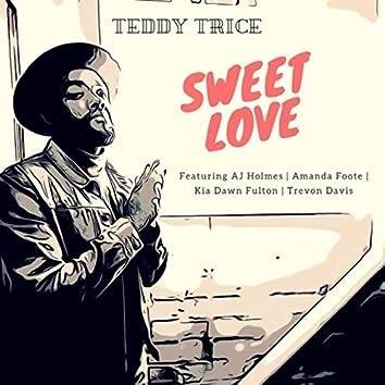 Sweet Love (feat. AJ Holmes, Amanda Foote, Kia Dawn Fulton & Trevon Davis)