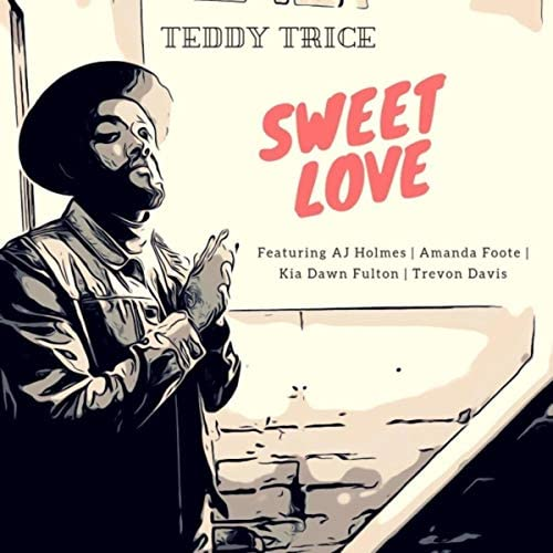 Teddy Trice feat. AJ Holmes, Amanda Foote, Kia Dawn Fulton & Trevon Davis