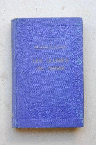Liguori, Alfons Mª De, Santo - Les Glories De María. Part Primera / Escrites Per Sant Alfons Mª De Liguori ; Traducció De Mossèn Llorenç Riber