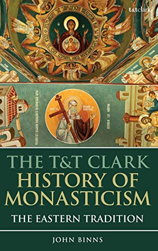 Compare Textbook Prices for The T&T Clark History of Monasticism: The Eastern Tradition  ISBN 9781788317610 by Binns, John