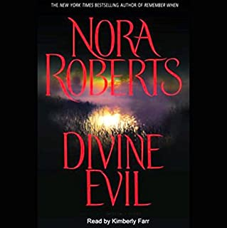 Divine Evil                   Written by:                                                                                                                                 Nora Roberts                               Narrated by:                                                                                                                                 Kimberly Farr                      Length: 17 hrs and 52 mins     6 ratings     Overall 3.7
