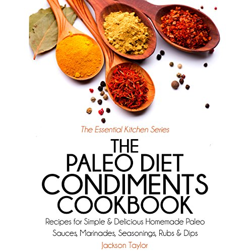 The Paleo Diet Condiments Cookbook audiobook cover art