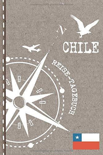 Chile Reisetagebuch: Reise Tagebuch zum Selberschreiben, ca. A5 - Journal Dotted Punkteraster, Bucket List für Urlaub, Ferien Trip, Auslandsjahr, Auswanderer - Notizbuch Dot Grid punktiert