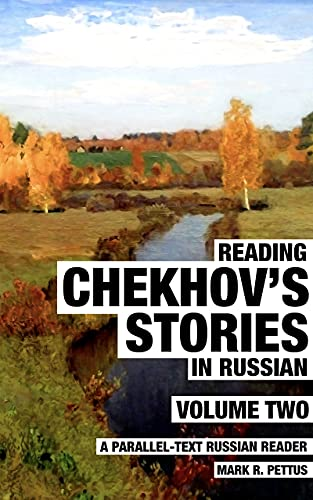 Reading Chekhov's Stories in Russian, Volume 2: A Parallel-Text Russian Reader (Reading Russian Book 5) (English Edition)