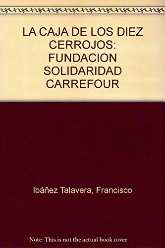 LA CAJA DE LOS DIEZ CERROJOS: FUNDACION SOLIDARIDAD CARREFOUR (VENTAS ESPECIALES 3)