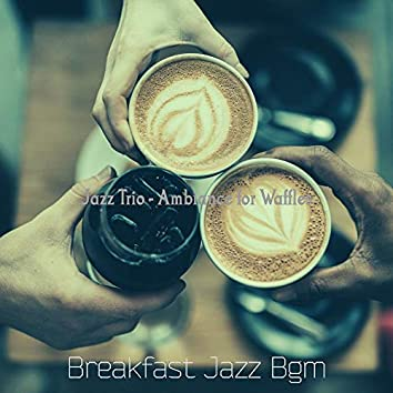 Jazz Trio - Ambiance for Waffles