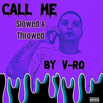 Call Me (Slowed & Throwed)