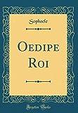 Oedipe Roi (Classic Reprint) - Forgotten Books - 23/04/2018