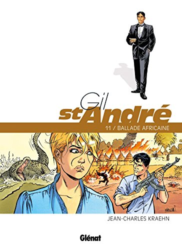 Gil Saint-André - Tome 11: Ballade africaine