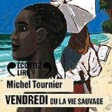 Vendredi ou la vie sauvage - Format Téléchargement Audio - 12,99 €