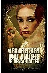 Verbrechen und andere Leidenschaften: 13 schaurig-schöne Geschichten aus Oberberg Taschenbuch