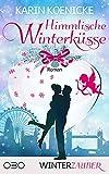 Himmlische Winterküsse (Winterzauber 1)