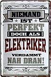 Niemand ist perfekt, doch als Elektriker 20x30 cm Blechschild 2233