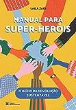 Manual para Super-Heróis: O início da revolução sustentável