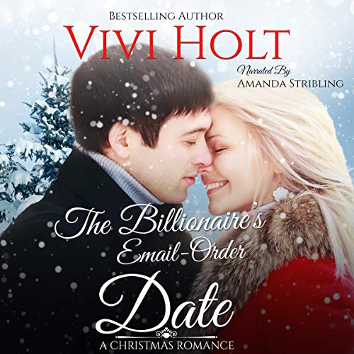 The Billionaire's Email-Order Date: A Christmas Romance                   By:                                                                                                                                 Vivi Holt                               Narrated by:                                                                                                                                 Amanda Stribling                      Length: 5 hrs and 43 mins     25 ratings     Overall 4.7