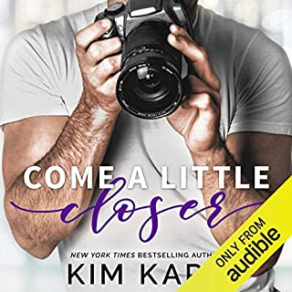 Come a Little Closer                   Written by:                                                                                                                                 Kim Karr                               Narrated by:                                                                                                                                 David Benjamin Bliss,                                                                                        Kendall Harper                      Length: 8 hrs and 47 mins     Not rated yet     Overall 0.0