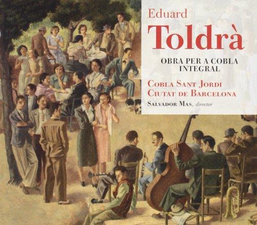 Toldra: Integral De La Obra Para Cobla ; Cobla Sant Jordi Ciudad...