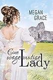 Eine wagemutige Lady: Historischer Liebesroman (Lady Reihe 3)