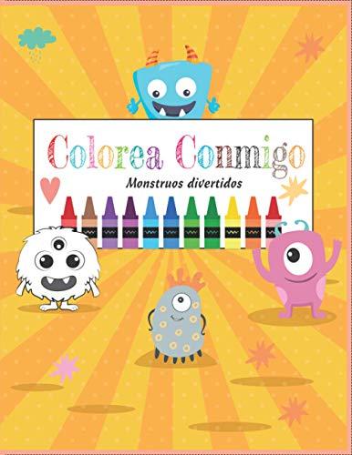 Colorea Conmigo: Monstruos divertidos: Colorear Monstruos: Cuaderno para colorear para Niños de 3 a 6 Años