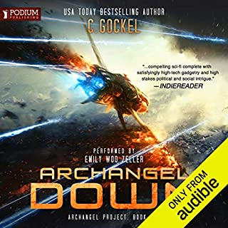 Archangel Down     Archangel Project, Book 1              By:                                                                                                                                 C. Gockel                               Narrated by:                                                                                                                                 Emily Woo Zeller                      Length: 13 hrs and 32 mins     153 ratings     Overall 3.8