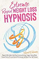 Extreme Rapid Weight Loss Hypnosis: Powerful Mini Habits that Stop Emotional Eating, Trigger Calorie Blast, Create Perfect Portion Control Effortlessly, And Boost Your Self Esteem