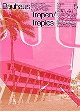 Bauhaus N° 5: Tropics: The Magazine of the Bauhaus Dessau Foundation (Bauhaus Magazine)