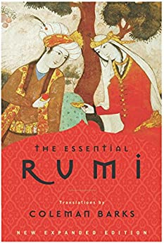The Essential Rumi - reissue: New Expanded Edition by [Jalal Al-Din Rumi, Coleman Barks, John Moyne]