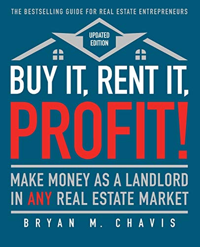 Real Estate Investing Books! - Buy It, Rent It, Profit! (Updated Edition): Make Money as a Landlord in ANY Real Estate Market