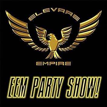 EEM Party Show!
