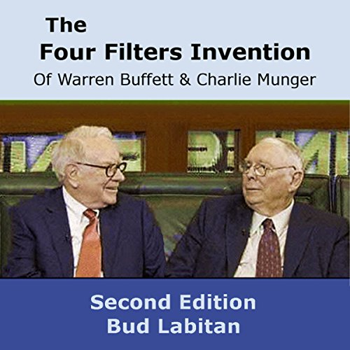 The Four Filters Invention of Warren Buffett and Charlie Munger (Second Edition) audiobook cover art