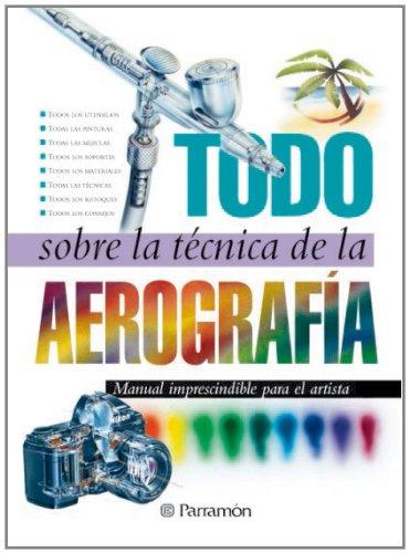Todo sobre la técnica de la aerografía