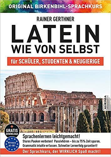 Latein wie von selbst für Schüler, Studenten & Neugierige (ORIGINAL BIRKENBIHL): Sprachkurs auf 4 CDs inkl. Gratis-Download