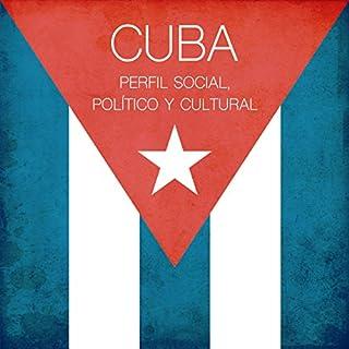 Cuba: Perfil social, político y cultural [Cuba: Social, Political and Cultural Profile] cover art