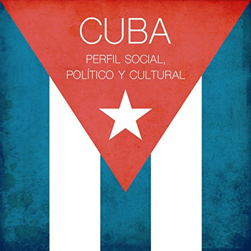 Cuba: Perfil social, político y cultural [Cuba: Social, Political and Cultural Profile]                   By:                                                                                                                                 Online Studio Productions                               Narrated by:                                                                                                                                 uncredited                      Length: 37 mins     Not rated yet     Overall 0.0