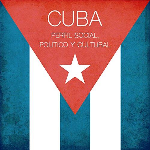 Cuba: Perfil social, político y cultural [Cuba: Social, Political and Cultural Profile] copertina