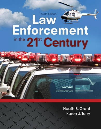 Compare Textbook Prices for Law Enforcement in the 21st Century 4 Edition ISBN 9780134158204 by Grant, Heath,Terry, Karen