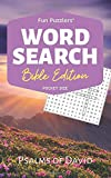 Word Search: Bible Edition Psalms of David: 5 x 8 Pocket Size (Fun Puzzlers Travel Size Word Search Books)