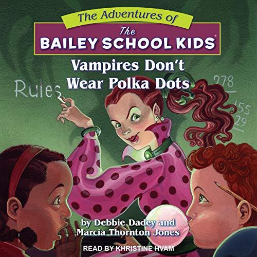 Vampires Don't Wear Polka Dots Audiobook By Debbie Dadey, Marcia Thornton Jones cover art