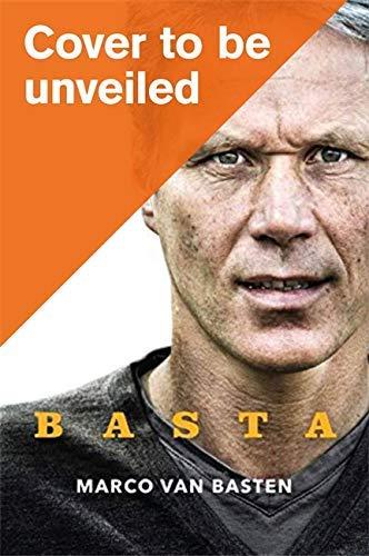 Basta: The Incredible Autobiography of Marco van Basten (English Edition)
