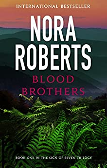 Blood Brothers: Number 1 in series (Sign of Seven Trilogy) by [Nora Roberts]